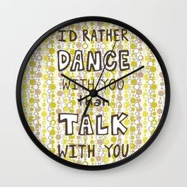 I'd rather dance #hatetolove Wall Clock