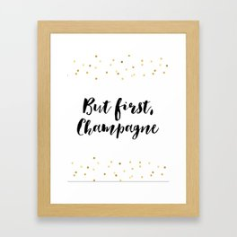 But First Champagne,Drink Sign,Wall Art,Quote Prints,Restaurant Decor,Typography Art,Wedding Framed Art Print
