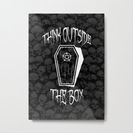 Think Outside The Box Goth Coffin Humour Metal Print