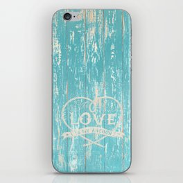 Maritime Design - Love is my anchor on teal grunge wood background iPhone Skin