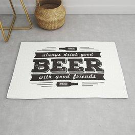 Always drink good beer with good friends Rug