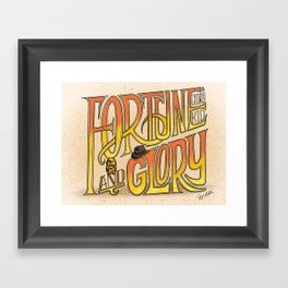 Fortune And Glory Framed Art Print