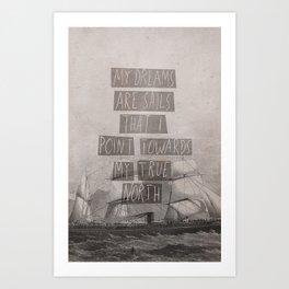 My Dreams Are Sails Art Print