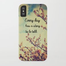 Every Day Has a Story to Tell iPhone X Slim Case
