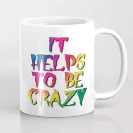 It Helps To Be Crazy Coffee Mug