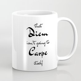 Carpe that Diem Coffee Mug