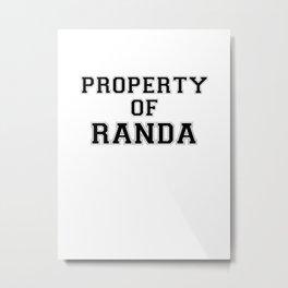 Property of RANDA Metal Print