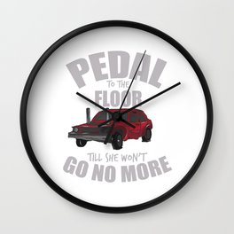 PEDAL TO THE FLOOR Demolition Derby Gift Wall Clock