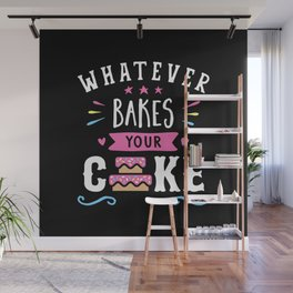 Whatever Bakes Your Cake Typography Wall Mural