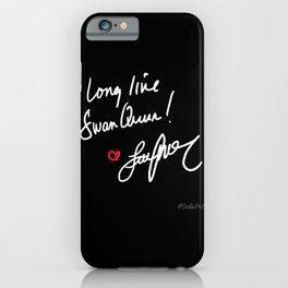 Long live Swan Queen! iPhone Case