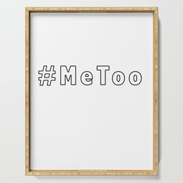 MeToo - me too movement for radical healing is hap Serving Tray