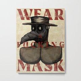 Wear A F*cking Mask Metal Print