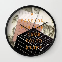A passion for the good solid stuff (Palm Trees with Admit One Gentleman Series) Wall Clock