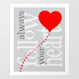 zollione store gift art shop Always follow your heart graphic arts Art Print