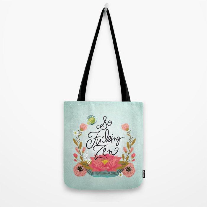 Pretty Sweary: So Fucking Zen Tote Bag