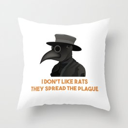 Medieval Plague Doctor Doesn't Like Rats Throw Pillow