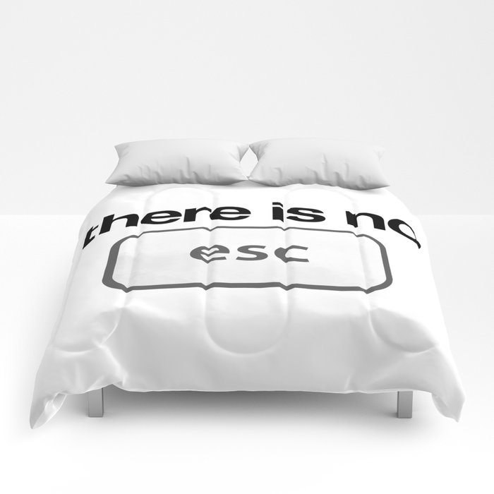 There Is No Escape Comforters
