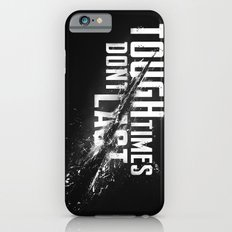 Tough times don't last Slim Case iPhone 6s