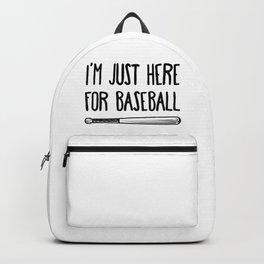 I'm Just Here For Baseball Backpack