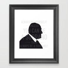 Be a Soprano Framed Art Print