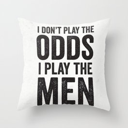 Suits - I Don't Play The Odds Throw Pillow
