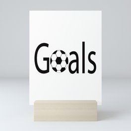 Goals,Goals Shirt,Soccer Shirt,Soccer Lover,Soccer Player,Soccer Gift,Cool Shirt,Womens,Gift for Her Mini Art Print