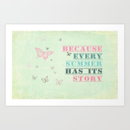 Because every summer has its story. ♥ Art Print