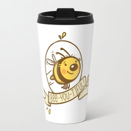 bee-you-tiful! Travel Mug