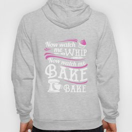 now watch me whip now watch me bake coffee t-shirts Hoody