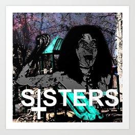 SISTERS (OP1) Art Print
