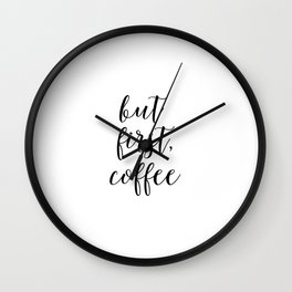 Printable Art,But First Coffee,Bar Decor,Office Decor,Kitchen Decor,Inspirational Quote,Wall Art Wall Clock
