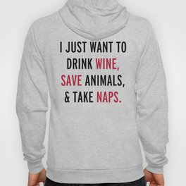 Drink Wine & Save Animals Funny Quote Hoody