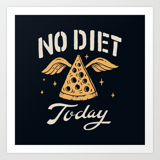 No Diet Today Art Print