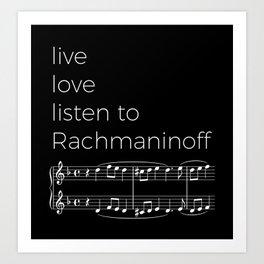Live, love, listen to Rachmaninoff (dark colors) Art Print