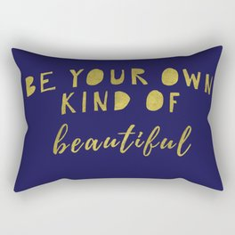 Be Your Own Kind Of Beautiful-Navy | Typography | Quotes Rectangular Pillow