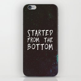 Started from the Bottom iPhone Skin