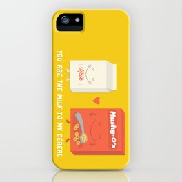 You Are The Milk To My Cereal iPhone Case