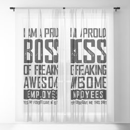 I AM A PROUD BOSS OF FREAKING AWESOME EMPLOYEES FUNNY Sheer Curtain