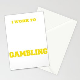 I Work to Support My Gambling Addition Slot Machine Gambler Stationery Cards
