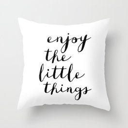 Enjoy the Little Things black and white monochrome typography poster design home decor bedroom wall Throw Pillow
