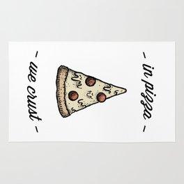 IN PIZZA WE CRUST Rug