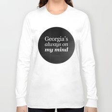 Georgia's always on my mind Long Sleeve T-shirt