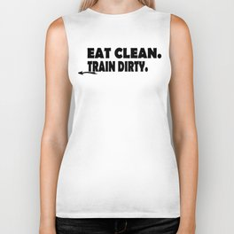 Eat Clean Train Dirty Biker Tank