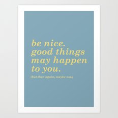 Good Things May Happen...but they might not Art Print