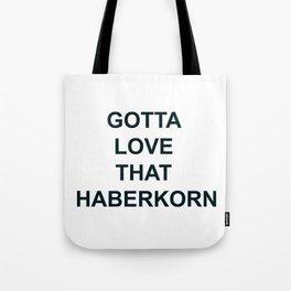 Gotta Love that Haberkorn Tote Bag