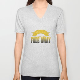 """Find A Way Fade Away"" tee design. Simple and attractive tee perfect for gifts this holiday season. Unisex V-Neck"