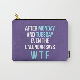 After Monday and Tuesday Even The Calendar Says WTF (Ultra Violet) Carry-All Pouch