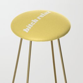 bitch relax Counter Stool