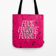 Fuck Forgive Forget Tote Bag