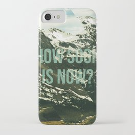How soon is now? iPhone Case